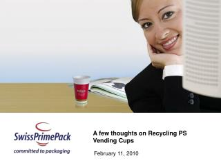 A few thoughts on Recycling PS Vending Cups