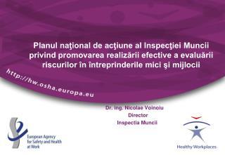 Dr. ing. Nicolae Voinoiu            Director           Inspectia Muncii
