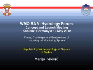 WMO RA VI Hydrology Forum Concept and Launch Meeting Koblenz, Germany 8-10 May 2012