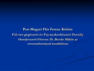 Pest Megyei Flór Ferenc Kórház Fül-orr-gégészeti és Fej-nyaksebészeti Osztály