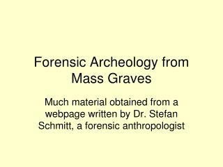 Forensic Archeology from Mass Graves