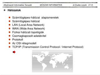 Hálózatok Számítógépes-hálózat  alapismeretek Számítógépes hálózat LAN (Local Area Network)
