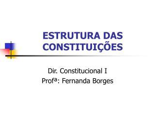 ESTRUTURA DAS CONSTITUIÇÕES