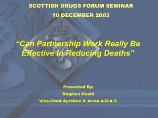 SCOTTISH DRUGS FORUM SEMINAR 10 DECEMBER 2003