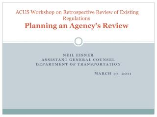 ACUS Workshop on Retrospective Review of Existing Regulations  Planning an Agency's Review