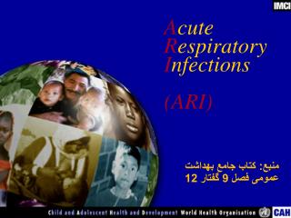 A cute  R espiratory I nfections (ARI)