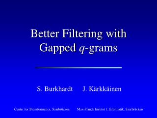 Better Filtering with Gapped  q -grams