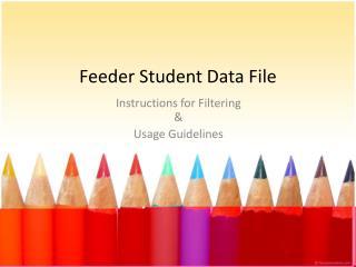 Feeder Student Data  File