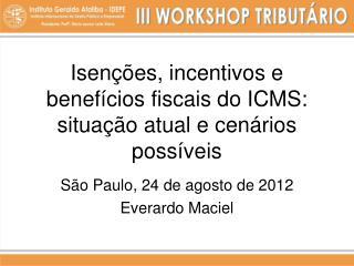 Isen��es, incentivos e benef�cios fiscais do ICMS: situa��o atual e cen�rios poss�veis