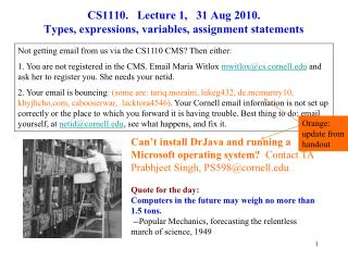 CS1110.   Lecture 1,   31 Aug 2010.    Types, expressions, variables, assignment statements