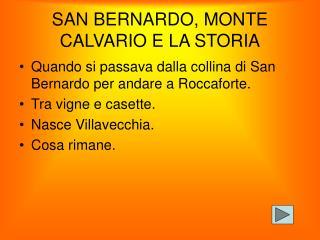 SAN BERNARDO, MONTE CALVARIO E LA STORIA