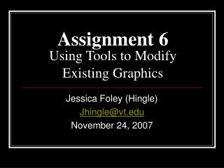 Assignment 6 Using Tools to Modify Existing Graphics