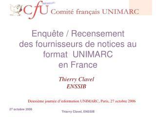 Enquête / Recensement   des fournisseurs de notices au format  UNIMARC  en France