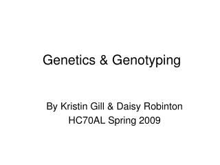 Genetics & Genotyping