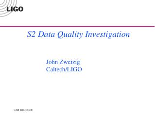 S2 Data Quality Investigation