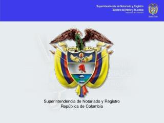 Superintendencia de Notariado y Registro República de Colombia