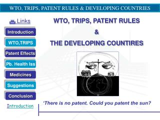 WTO, TRIPS, PATENT RULES & DEVELOPING COUNTRIES