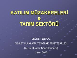 KATILIM MÜZAKERELERİ & TARIM SEKTÖRÜ