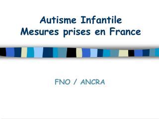 Autisme Infantile Mesures prises en France