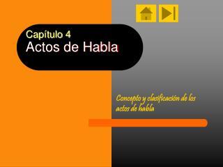 Capítulo 4 Actos de Habla