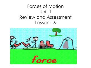Forces of Motion Unit 1 Review and Assessment Lesson 16