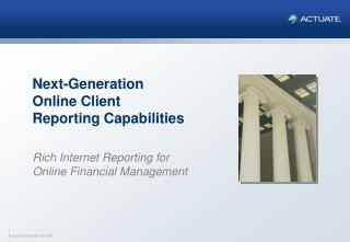 Next-Generation  Online Client Reporting Capabilities
