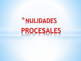 NULIDADES  PROCE s ALES