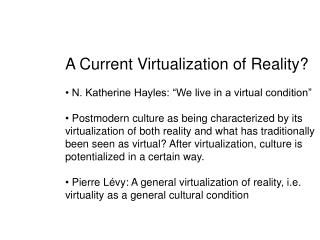 "A Current Virtualization of Reality? N. Katherine Hayles: ""We live in a virtual condition"""