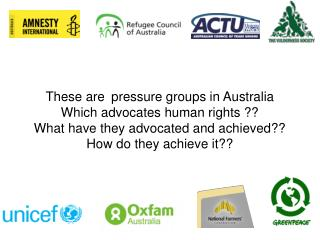 These arepressure groups in Australia Which advocates human rights ??