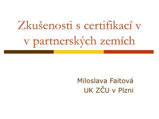 Zkušenosti s certifikací v  v partnerských zemích