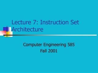 Lecture 7: Instruction Set Architecture