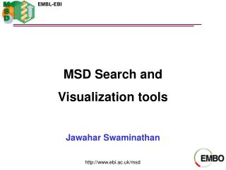 MSD Search and Visualization tools Jawahar Swaminathan