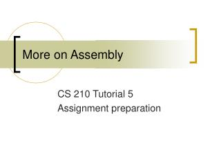 More on Assembly