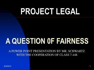 A QUESTION 0F FAIRNESS