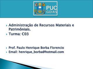 Administração de Recursos Materiais e  Patrimôniais . Turma: C03