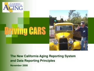 The New California Aging Reporting System  and Data Reporting Principles November 2008