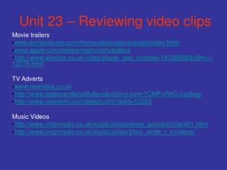 Unit 23 – Reviewing video clips