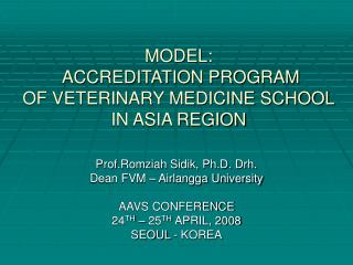 MODEL:  ACCREDITATION PROGRAM OF VETERINARY MEDICINE SCHOOL IN ASIA REGION
