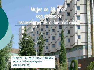 SERVICIO DE MEDICINA INTERNA Hospital Infanta Margarita Cabra C rdoba