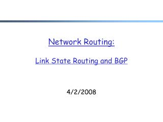Network Routing : Link State Routing and BGP