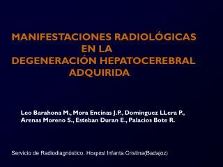 MANIFESTACIONES RADIOL GICAS     EN LA  DEGENERACI N HEPATOCEREBRAL        ADQUIRIDA