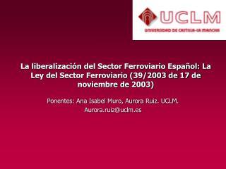 Ponentes: Ana Isabel Muro, Aurora Ruiz. UCLM. Aurora.ruiz@uclm.es