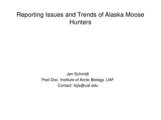 Reporting Issues and Trends of Alaska Moose Hunters