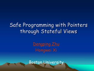 Safe Programming with Pointers through Stateful Views