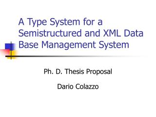A Type System for a Semistructured and XML Data Base Management System