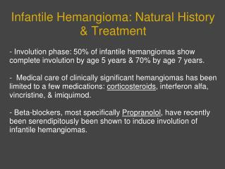 Infantile Hemangioma: Natural History  Treatment