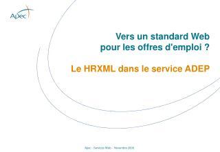 Vers un standard Web  pour les offres d'emploi ? Le HRXMLdans le service ADEP