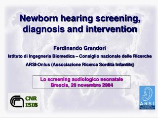 Newborn hearing screening, diagnosis and intervention