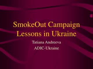 SmokeOut Campaign Lessons in Ukraine