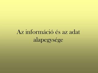 Az információ és az adat alapegysége